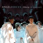 Angel Voices: Libera in Concert CD
