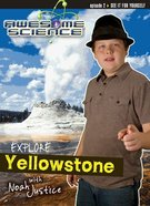 Explore Yellowstone (#02 in Awesome Science Series) DVD