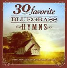 30 Favourite Bluegrass Hymns: Instrumental Gospel Double CD CD