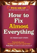 How to Fix Almost Everything (Pick Me Up Series) Paperback