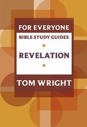 Revelation (N.t Wright For Everyone Bible Study Guide Series) Paperback