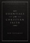 NIV Essentials of the Christian Faith New Testament (Pocket Size) (Black Letter Edition) Paperback