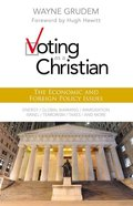 Voting as a Christian: Economic and Foreign Policy Issues Paperback
