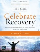 Celebrate Recovery Revised Edition (Leaders Guide) (Celebrate Recovery Series)
