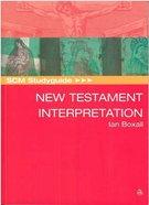 Scm Study Guide: New Testament Interpretation (Scm Studyguide Series) Paperback