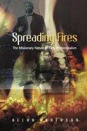 Spreading Fires Paperback
