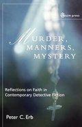 Murder, Manners, Mystery: Presentations of Faith in Contemporary Detective Fiction Paperback