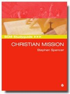 Scm Study Guide: To Christian Mission (Scm Studyguide Series) Paperback