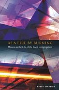 As a Fire By Burning Paperback