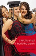 The Chic Shall Inherit the Earth (#06 in All About Us Series)