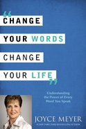 Change Your Words, Change Your Life Hardback