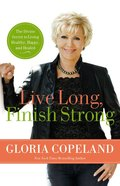 Live Long, Finish Strong Paperback