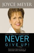 Never Give Up! Paperback