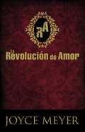 La Revolucion De Amor (The Love Revolution) Paperback