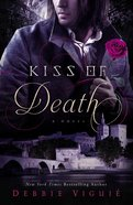 Kiss of Death (#02 in Kiss Trilogy Series)