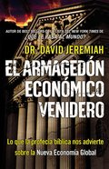 El Armagedon Economico Venidero (The Coming Economic Armageddon) Paperback