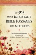 The 365 Most Important Bible Passages For Mothers Hardback