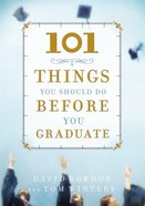101 Things You Should Do Before You Graduate Hardback