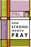 How Strong Women Pray Hardback