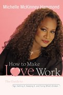 How to Make Love Work Hardback