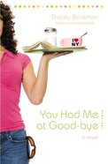 You Had Me At Good-Bye (#02 in Drama Queen Series) Paperback