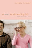 A Man Worth Waiting For Paperback