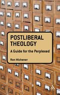 Postliberal Theology (Guides For The Perplexed Series) Paperback