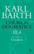 The Doctrine of Creation Part 4 (#3 in Church Dogmatics Series) Paperback