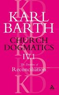 The Doctrine of Reconciliation Part 1 (#4 in Church Dogmatics Series) Paperback