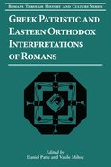 Greek Patristic and Eastern Orthodox Interpretations of Romans (#09 in Romans Through History And Culture Series) Paperback