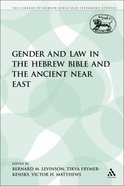 Gender and Law in the Hebrew Bible and the Ancient Near East (Library Of Hebrew Bible/old Testament Studies Series) Paperback