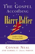 The Gospel According to Harry Potter (Leaders Guide) (Gospel According To Series)