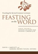Pentcost and Season After Pentecost 1 (Year B) (#03 in Feasting On The Word/ Preaching The Revised Common Lectionary Series) Hardback