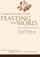 Pentecost and Season After Pentecost 1 (Year a) (#03 in Feasting On The Word/ Preaching The Revised Common Lectionary Series) Hardback