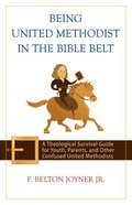 Being United Methodist in the Bible Belt Paperback