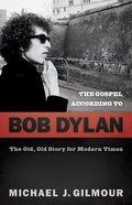The Gospel According to Bob Dylan Paperback