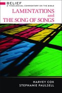 Lamentations and the Song of Songs (Belief: Theological Commentary On The Bible Series)