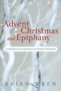 Advent, Christmas, and Epiphany Paperback