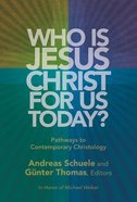 Who is Jesus Christ For Us Today? Paperback
