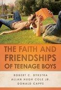 Faith and Friendships of Teenage Boys