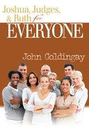 Joshua, Judges and Ruth For Everyone (Old Testament Guide For Everyone Series) Paperback