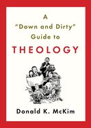 'Down & Dirty' Guide to Theology Paperback