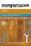Mark (Interpretation Bible Commentaries Series) Paperback