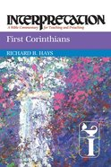 First Corinthians (Interpretation Bible Commentaries Series) Paperback