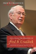 The Collected Sermons of Fred B. Craddock Hardback
