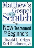 Matthew's Gospel From Scratch Paperback