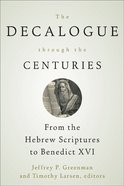 The Decalogue Through the Centuries