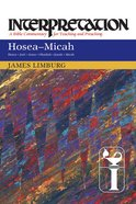 Hosea-Micah (Interpretation Bible Commentaries Series) Paperback