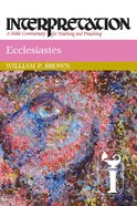 Ecclesiastes (Interpretation Bible Commentaries Series)
