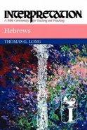 Interpretation: Hebrews Paperback